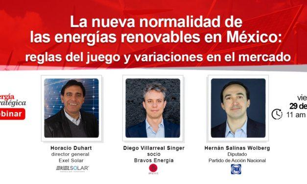 """Hoy es el Webinar: """"La nueva normalidad de las energías renovables en México: reglas del juego y variaciones en el mercado"""""""