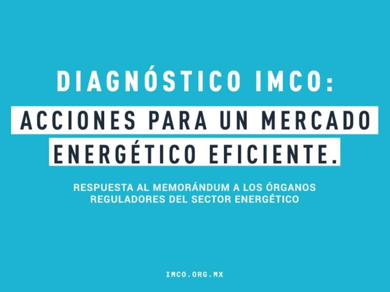 IMCO: «México necesita un mercado energético eficiente y competitivo»
