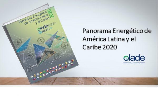 Olade lanza su reporte«Panorama Energético de América Latina y el Caribe 2020»