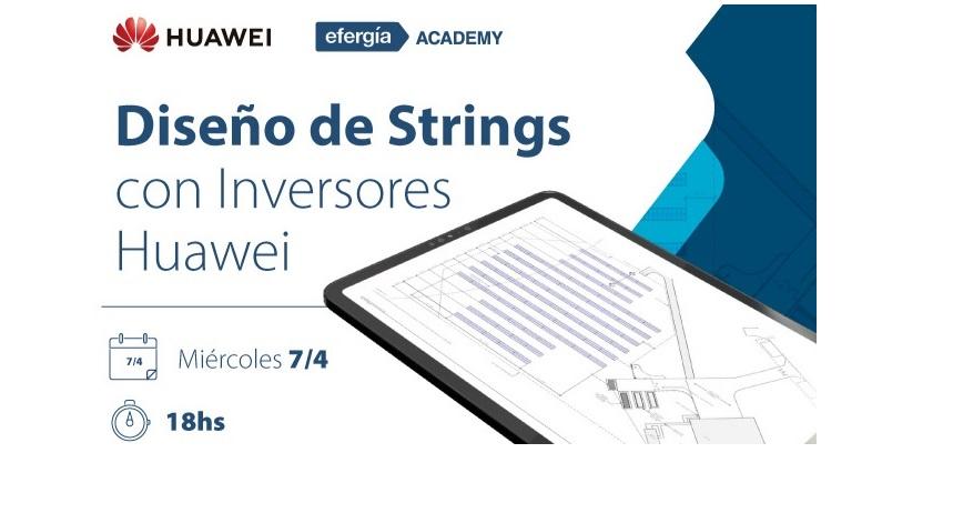 Abierta inscripción: Efergía y Huawei invitan a capacitación gratuita sobre diseño de strings